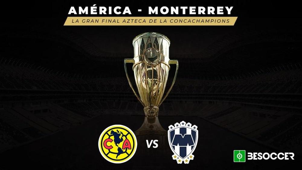 América-Monterrey, la gran final de la Concachampions. BeSoccer